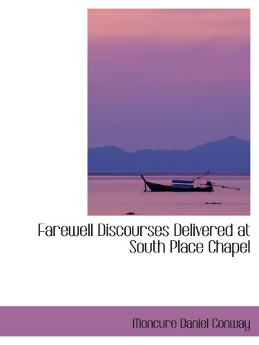 9780559159947: Farewell Discourses Delivered at South Place Chapel