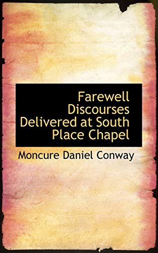 9780559159992: Farewell Discourses Delivered at South Place Chapel