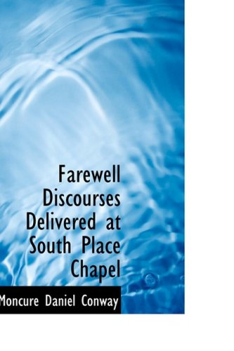 9780559160028: Farewell Discourses Delivered at South Place Chapel