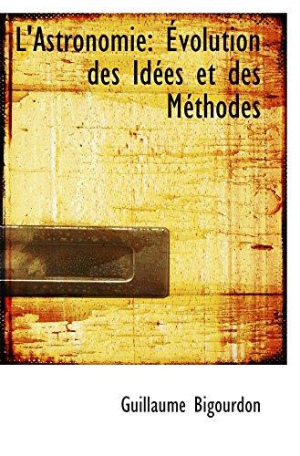9780559166594: L'Astronomie: Évolution des Idées et des Méthodes