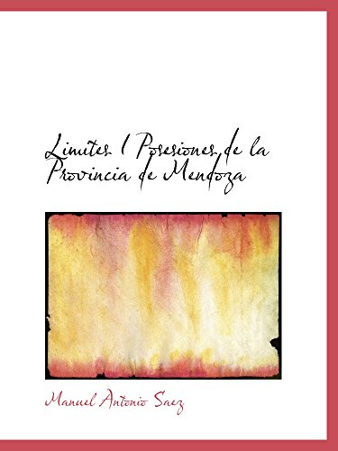 9780559167874: Limites I Posesiones de la Provincia de Mendoza (Spanish Edition)