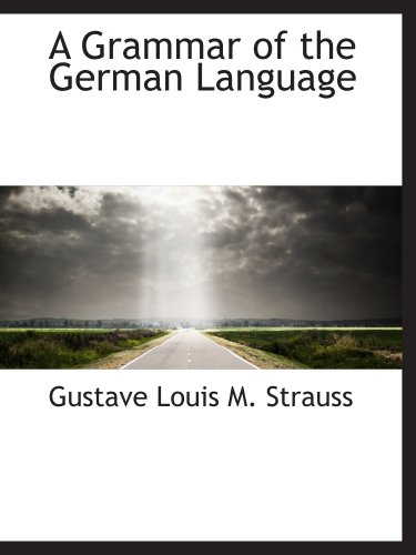 9780559170669: A Grammar of the German Language
