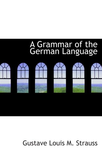 9780559170683: A Grammar of the German Language