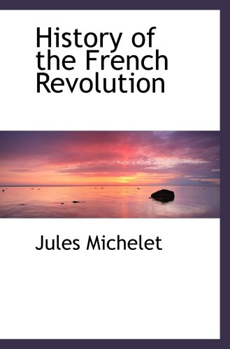 9780559170751: History of the French Revolution
