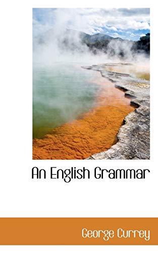9780559173189: An English Grammar
