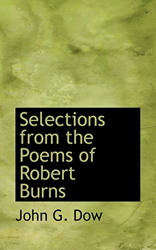 Selections from the Poems of Robert Burns: John G. Dow