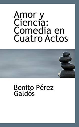 9780559173820: Amor y Ciencia: Comedia en Cuatro Actos (Spanish Edition)
