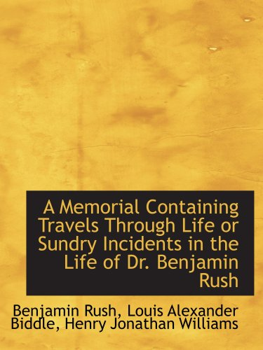 9780559175145: A Memorial Containing Travels Through Life or Sundry Incidents in the Life of Dr. Benjamin Rush