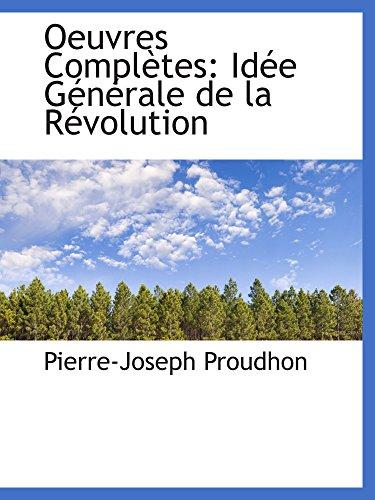 9780559177668: Oeuvres Complètes: Idée Générale de la Révolution