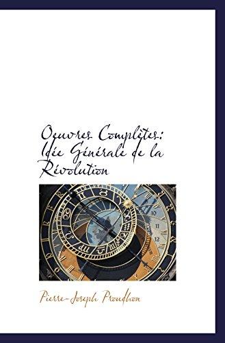9780559177682: Oeuvres Complètes: Idée Générale de la Révolution