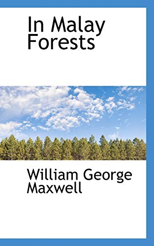 In Malay Forests (Paperback): William George Maxwell