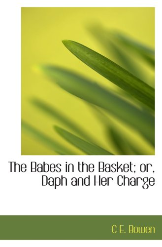 9780559178016: The Babes in the Basket; or, Daph and Her Charge
