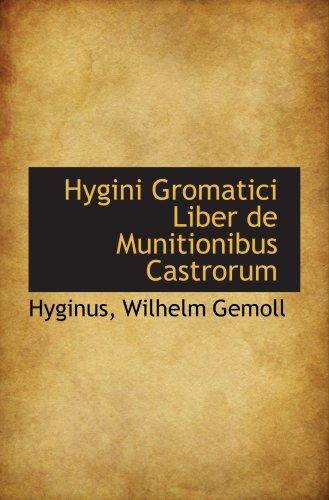 9780559180330: Hygini Gromatici Liber de Munitionibus Castrorum