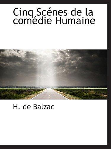 Cinq Scénes de la comédie Humaine (French Edition) (0559181299) by H. de Balzac