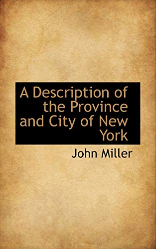 A Description of the Province and City of New York (0559183372) by John Miller
