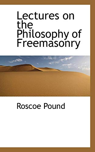 Lectures on the Philosophy of Freemasonry (Paperback): Roscoe Pound