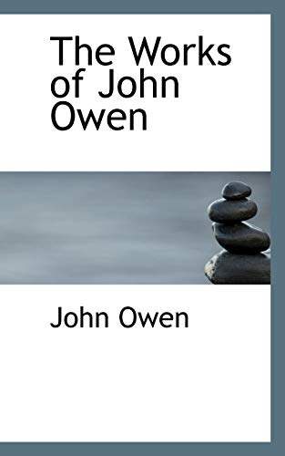 9780559186424: The Works of John Owen