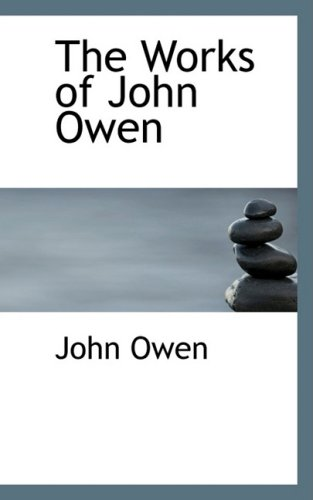9780559186431: The Works of John Owen
