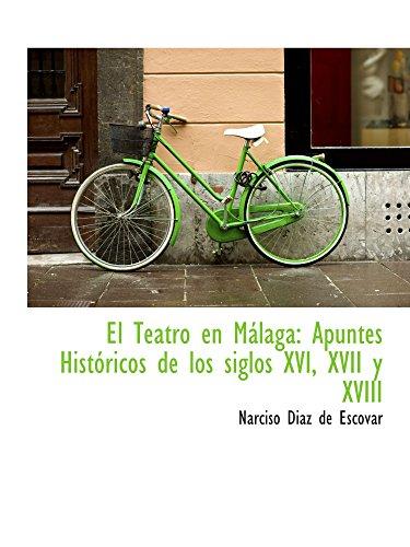 9780559189760: El Teatro en M�laga: Apuntes Hist�ricos de los siglos XVI, XVII y XVIII