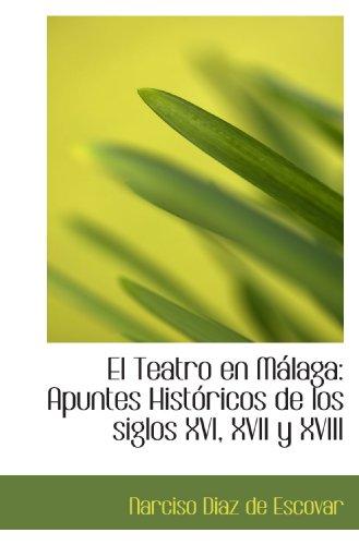 9780559189784: El Teatro en Málaga: Apuntes Históricos de los siglos XVI, XVII y XVIII