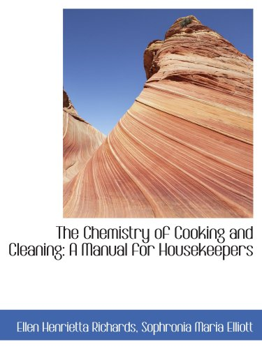 9780559190124: The Chemistry of Cooking and Cleaning: A Manual for Housekeepers