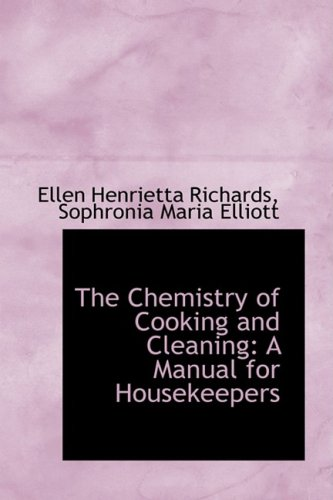 9780559190179: The Chemistry of Cooking and Cleaning: A Manual for Housekeepers