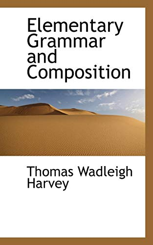 9780559191121: Elementary Grammar and Composition