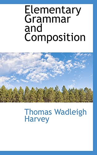 9780559191152: Elementary Grammar and Composition