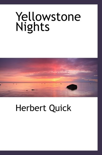 Yellowstone Nights (0559193327) by Herbert Quick