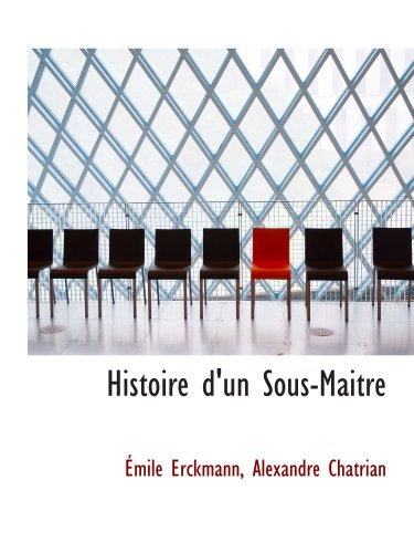 9780559195747: Histoire d'un Sous-Maitre