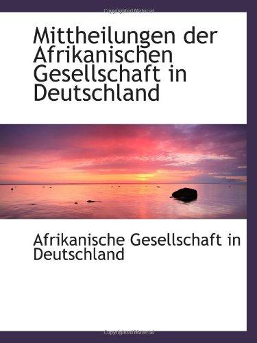 9780559199516: Mittheilungen der Afrikanischen Gesellschaft in Deutschland