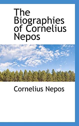 9780559200076: The Biographies of Cornelius Nepos