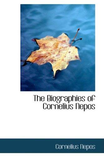 9780559200090: The Biographies of Cornelius Nepos