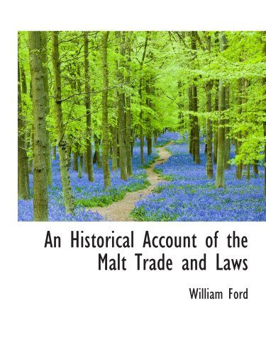 9780559200915: An Historical Account of the Malt Trade and Laws
