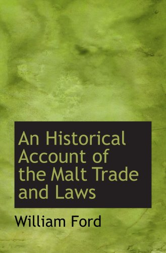 9780559200946: An Historical Account of the Malt Trade and Laws