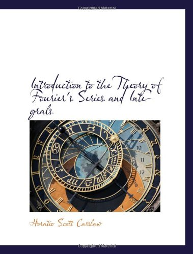 9780559202872: Introduction to the Theory of Fourier's Series and Integrals