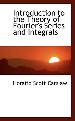 9780559202902: Introduction to the Theory of Fourier's Series and Integrals