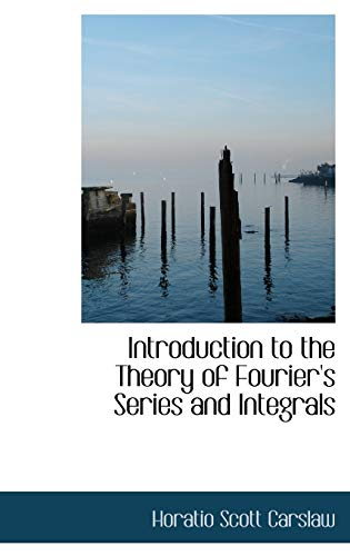 9780559202926: Introduction to the Theory of Fourier's Series and Integrals