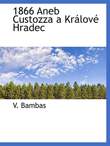 9780559203435: 1866 Aneb Custozza a Králové Hradec (Czech Edition)