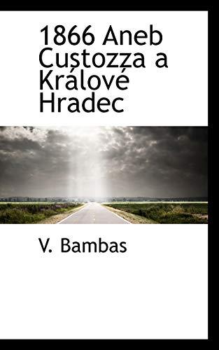 9780559203480: 1866 Aneb Custozza a Kralove Hradec (Czech Edition)