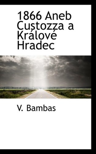 9780559203503: 1866 Aneb Custozza a Kralove Hradec (Czech Edition)