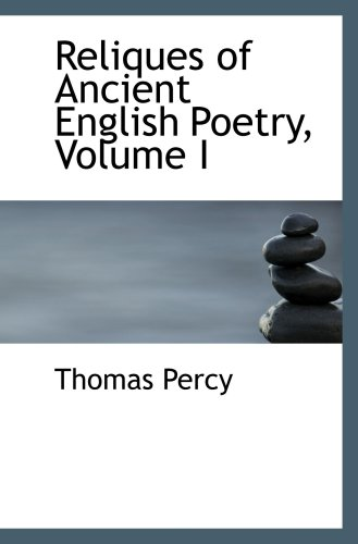 9780559204579: Reliques of Ancient English Poetry, Volume I