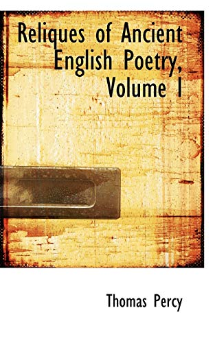 9780559204593: Reliques of Ancient English Poetry, Volume I