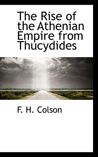 9780559204630: The Rise of the Athenian Empire from Thucydides
