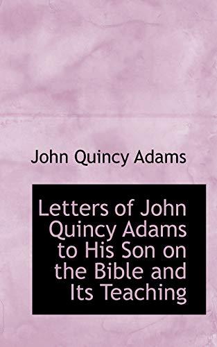 Letters of John Quincy Adams to His: John Quincy Adams