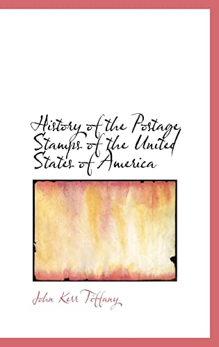 9780559208614: History of the Postage Stamps of the United States of America