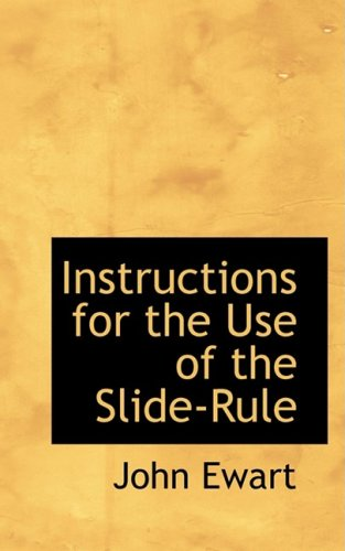 9780559213632: Instructions for the Use of the Slide-Rule