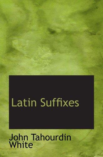 9780559217180: Latin Suffixes