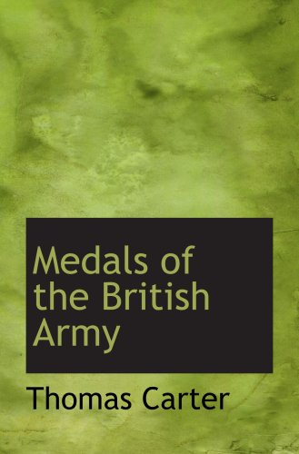 9780559217210: Medals of the British Army