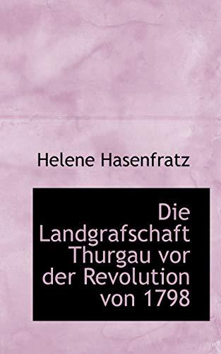 9780559219481: Die Landgrafschaft Thurgau vor der Revolution von 1798 (German Edition)